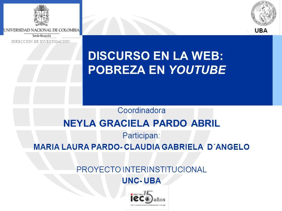 Coordinadora NEYLA GRACIELA PARDO ABRIL Participan: MARIA LAURA PARDO- CLAUDIA GABRIELA D´ANGELO PROYECTO INTERINSTITUCIONAL UNC- UBA DISCURSO EN LA W