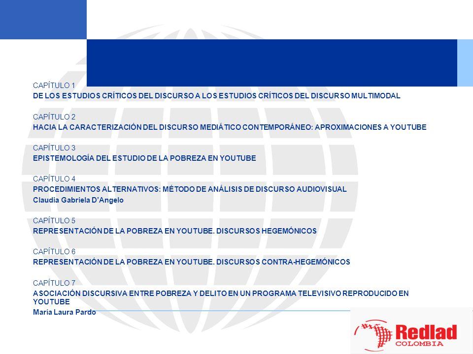 CORPUS El estudio propone miradas distintas sobre los factores sociales y los condicionamientos socio-históricos que determinan las producciones discursivas en una coyuntura espec í fica, en el caso de Colombia, los a ñ os 2007 y 2008 y, en el caso de Argentina, los años 2006 a 2010.