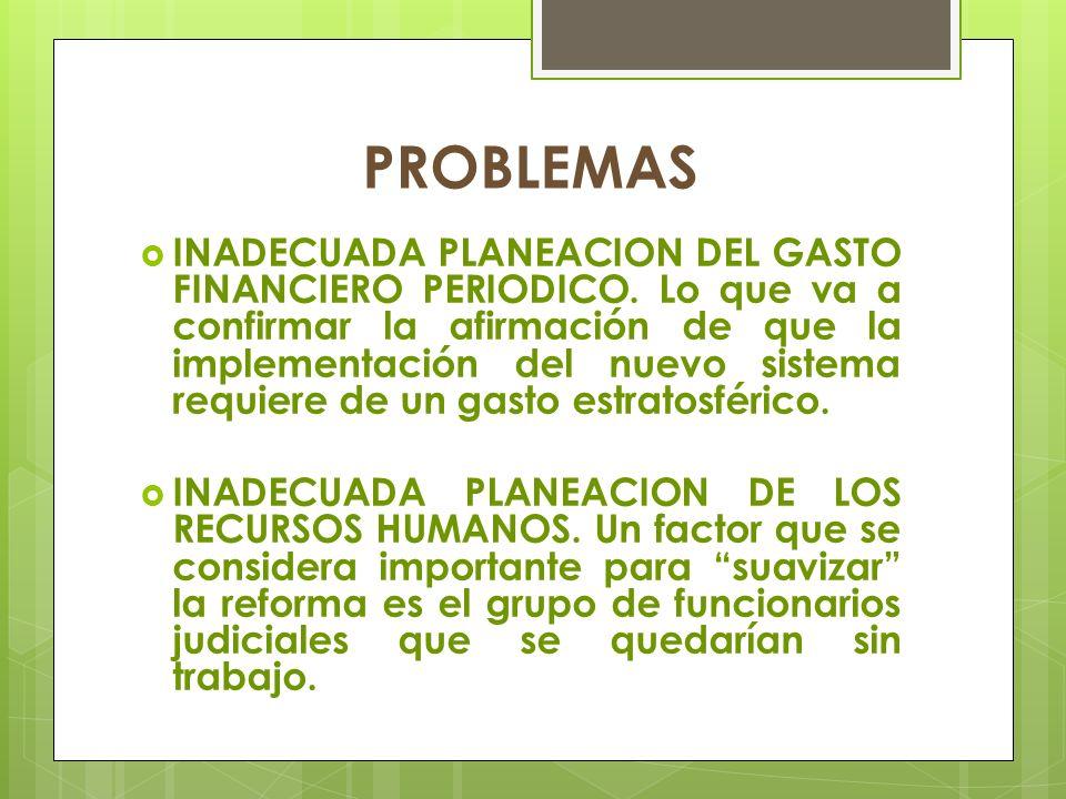 PROBLEMAS INADECUADA PLANEACION DEL GASTO FINANCIERO PERIODICO. Lo que va a confirmar la afirmación de que la implementación del nuevo sistema requier