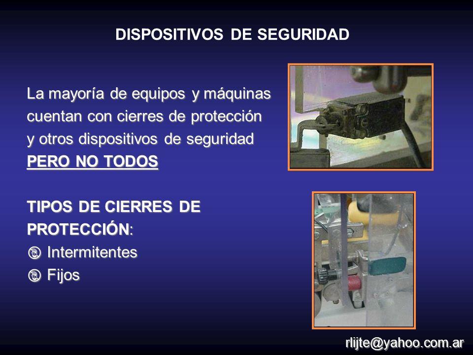 La mayoría de equipos y máquinas cuentan con cierres de protección y otros dispositivos de seguridad PERO NO TODOS TIPOS DE CIERRES DE PROTECCIÓN: Int