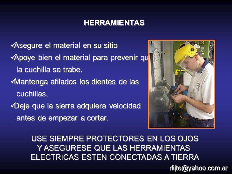 Asegure el material en su sitio Asegure el material en su sitio Apoye bien el material para prevenir que Apoye bien el material para prevenir que la c