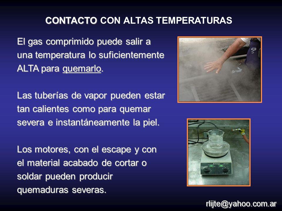 El gas comprimido puede salir a una temperatura lo suficientemente ALTA para quemarlo. Las tuberías de vapor pueden estar tan calientes como para quem