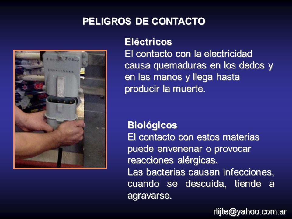 Eléctricos El contacto con la electricidad causa quemaduras en los dedos y en las manos y llega hasta producir la muerte. Biológicos El contacto con e