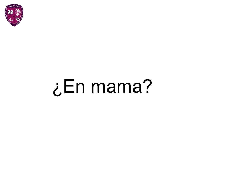 ¿En mama?