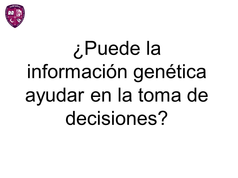 ¿Puede la información genética ayudar en la toma de decisiones?