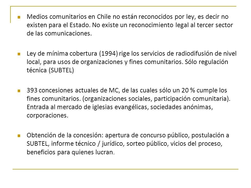 Medios comunitarios en Chile no están reconocidos por ley, es decir no existen para el Estado. No existe un reconocimiento legal al tercer sector de l