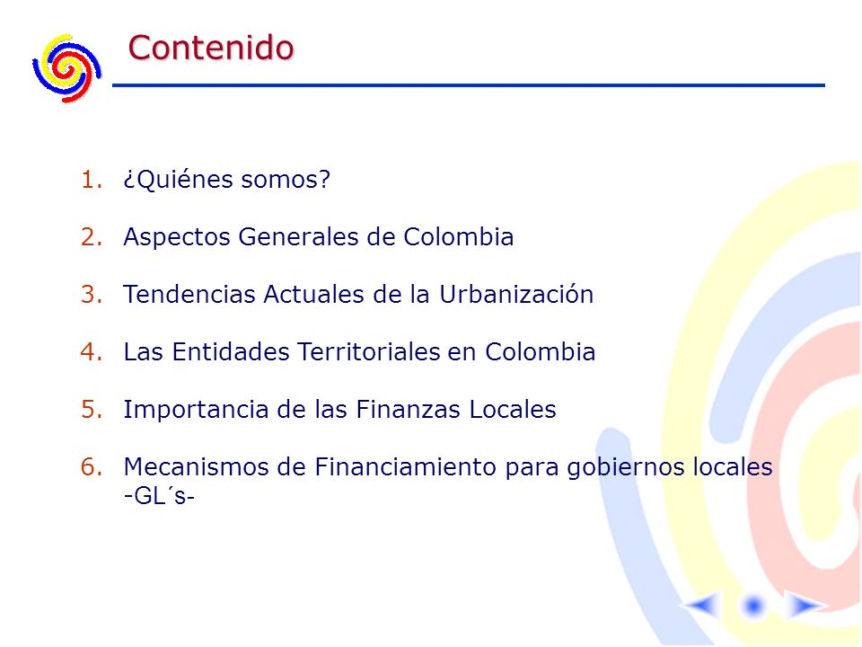 Contenido 1.¿Quiénes somos? 2.Aspectos Generales de Colombia 3.Tendencias Actuales de la Urbanización 4.Las Entidades Territoriales en Colombia 5.Impo
