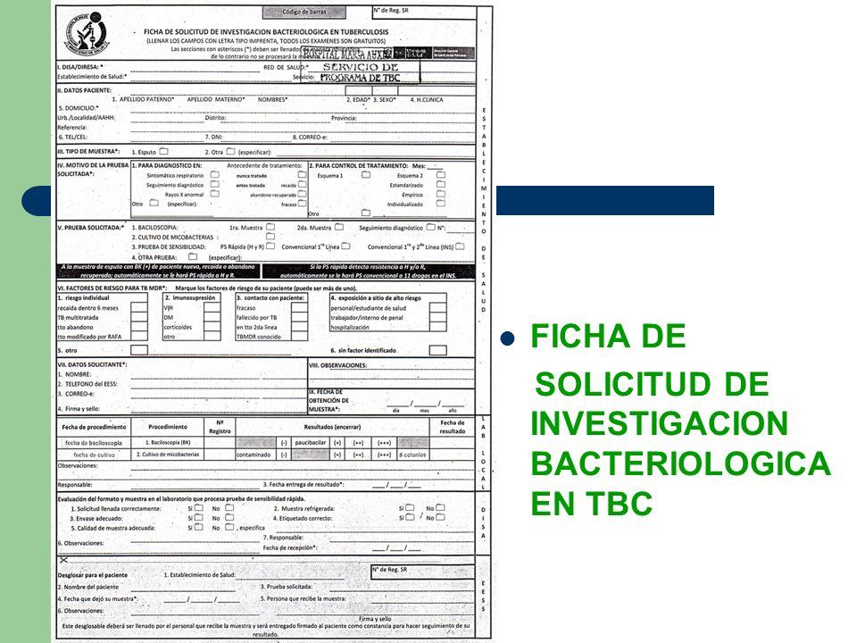 FICHA DE SOLICITUD DE INVESTIGACION BACTERIOLOGICA EN TBC
