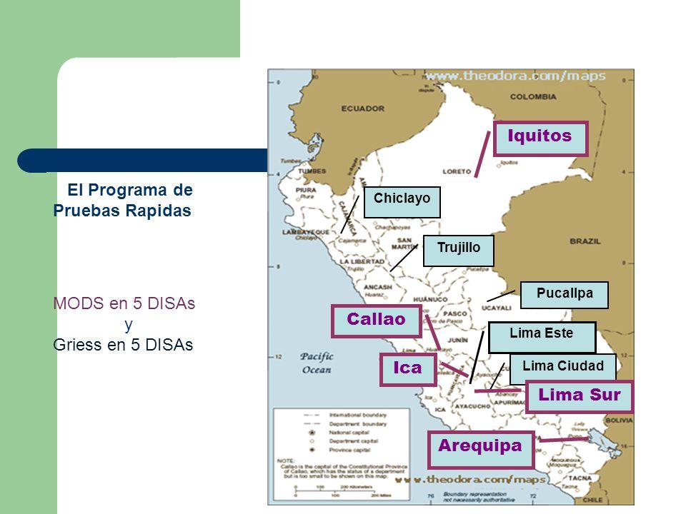 Chiclayo Iquitos Trujillo Pucallpa Lima Este Lima Ciudad Lima Sur Arequipa Ica Callao El Programa de Pruebas Rapidas MODS en 5 DISAs y Griess en 5 DIS
