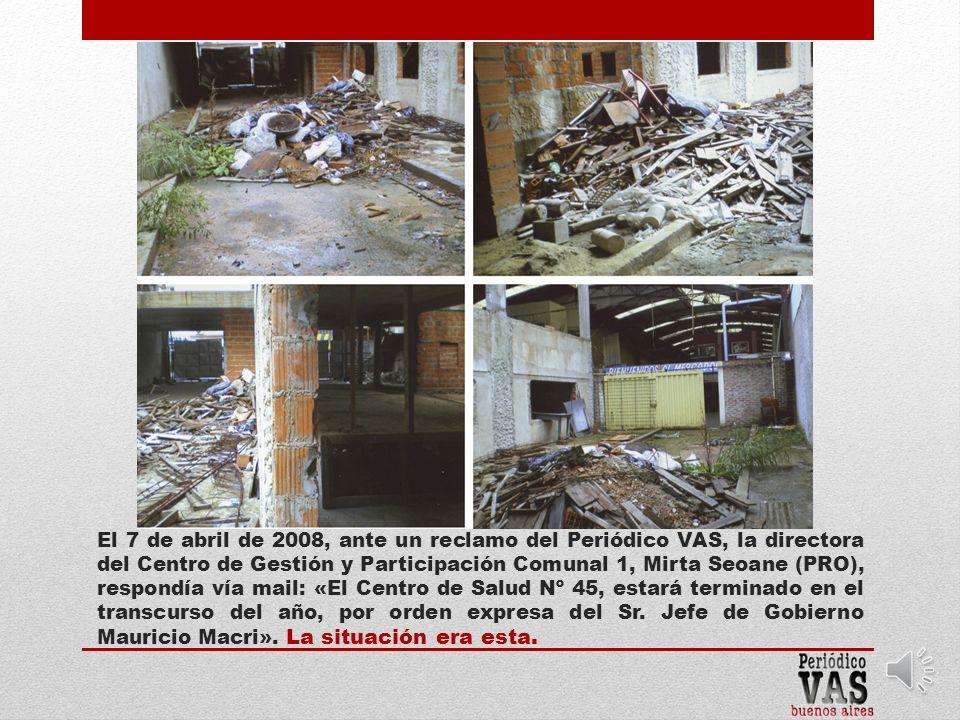 El 16 de marzo de 2007 se reinició la obra.En octubre estaba nuevamente paralizada.