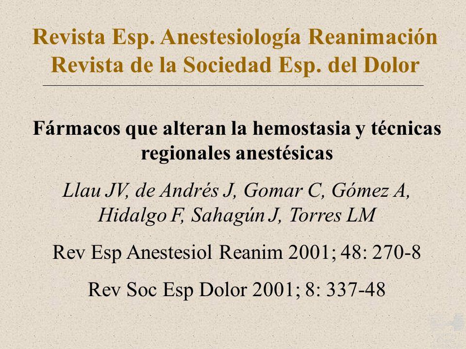 Revista Esp. Anestesiología Reanimación Revista de la Sociedad Esp. del Dolor Fármacos que alteran la hemostasia y técnicas regionales anestésicas Lla