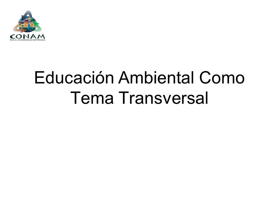 Educación Ambiental Como Tema Transversal