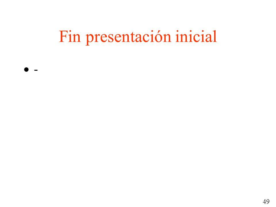 49 Fin presentación inicial -