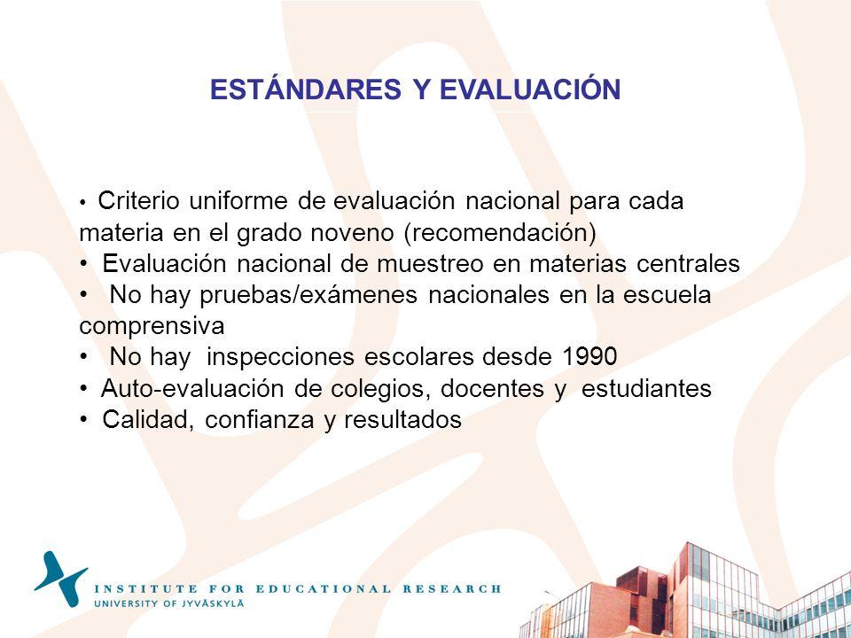 ESTÁNDARES Y EVALUACIÓN Criterio uniforme de evaluación nacional para cada materia en el grado noveno (recomendación) Evaluación nacional de muestreo