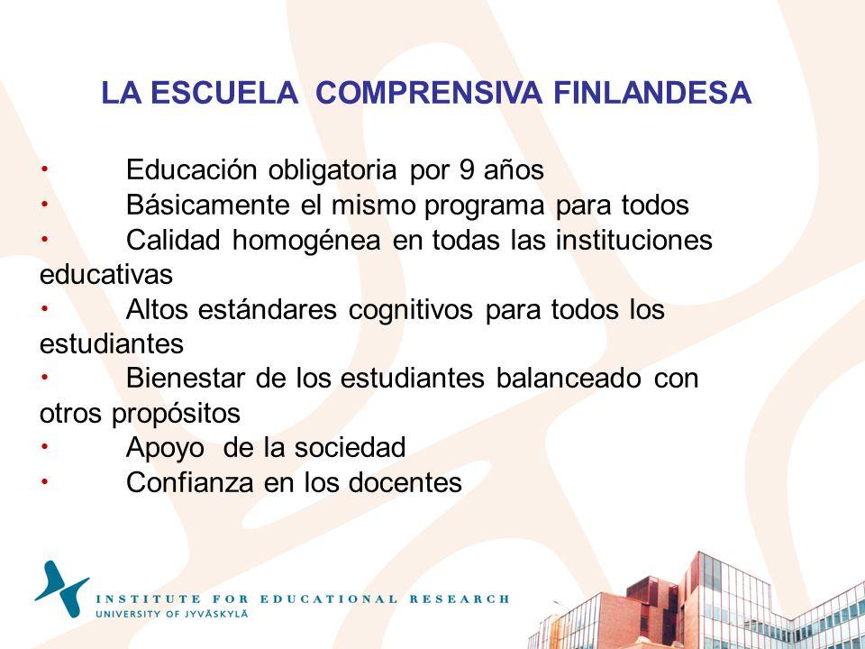 LA ESCUELA COMPRENSIVA FINLANDESA Educación obligatoria por 9 años Básicamente el mismo programa para todos Calidad homogénea en todas las institucion