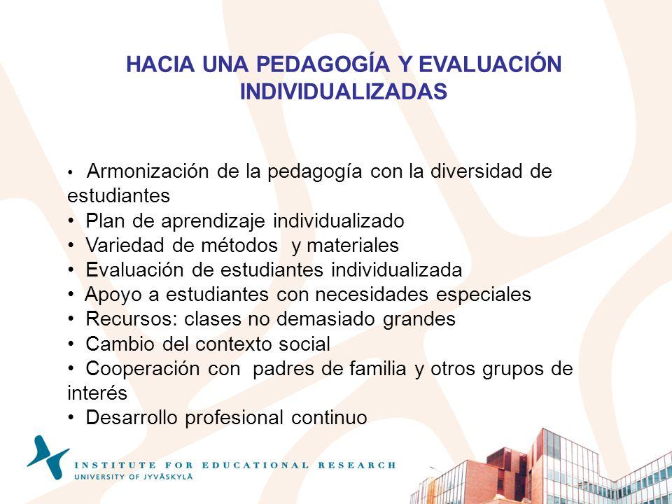HACIA UNA PEDAGOGÍA Y EVALUACIÓN INDIVIDUALIZADAS Armonización de la pedagogía con la diversidad de estudiantes Plan de aprendizaje individualizado Va