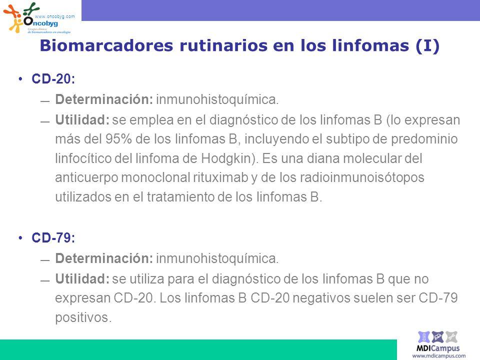 Biomarcadores rutinarios en los linfomas (I) CD-20: Determinación: inmunohistoquímica. Utilidad: se emplea en el diagnóstico de los linfomas B (lo exp