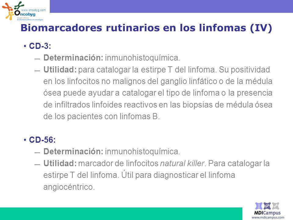 Biomarcadores rutinarios en los linfomas (IV) CD-3: Determinación: inmunohistoquímica. Utilidad: para catalogar la estirpe T del linfoma. Su positivid