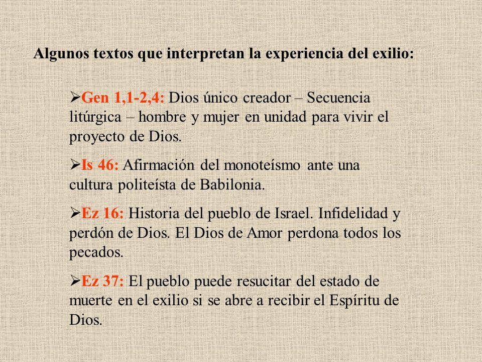 Gen 1,1-2,4: Dios único creador – Secuencia litúrgica – hombre y mujer en unidad para vivir el proyecto de Dios. Is 46: Afirmación del monoteísmo ante