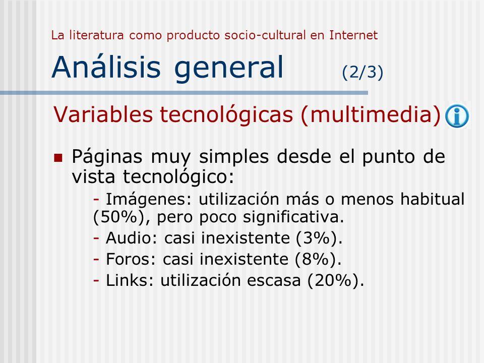 La literatura como producto socio-cultural en Internet Análisis general (2/3) Variables tecnológicas (multimedia) Páginas muy simples desde el punto d