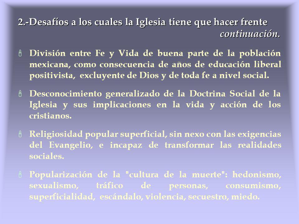 División entre Fe y Vida de buena parte de la población mexicana, como consecuencia de años de educación liberal positivista, excluyente de Dios y de