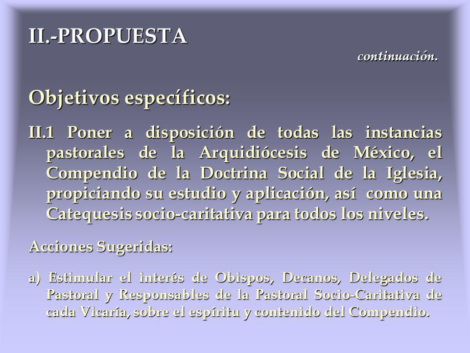Objetivos específicos: II.1 Poner a disposición de todas las instancias pastorales de la Arquidiócesis de México, el Compendio de la Doctrina Social d