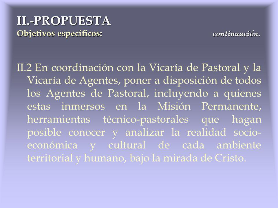 II.2 En coordinación con la Vicaría de Pastoral y la Vicaría de Agentes, poner a disposición de todos los Agentes de Pastoral, incluyendo a quienes es