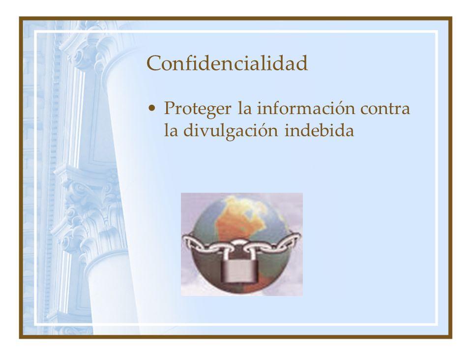 Confidencialidad Proteger la información contra la divulgación indebida