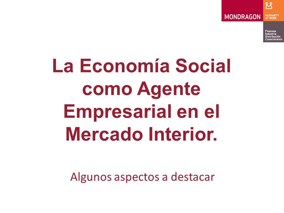 La Economía Social como Agente Empresarial en el Mercado Interior. Algunos aspectos a destacar