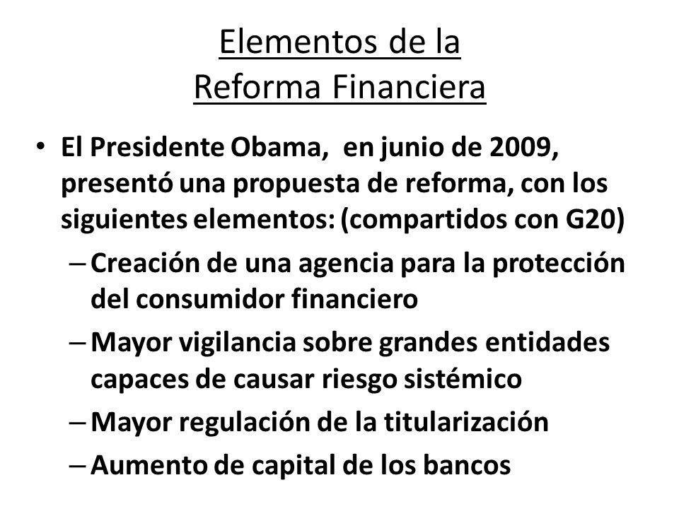 Elementos de la Reforma Financiera El Presidente Obama, en junio de 2009, presentó una propuesta de reforma, con los siguientes elementos: (compartido