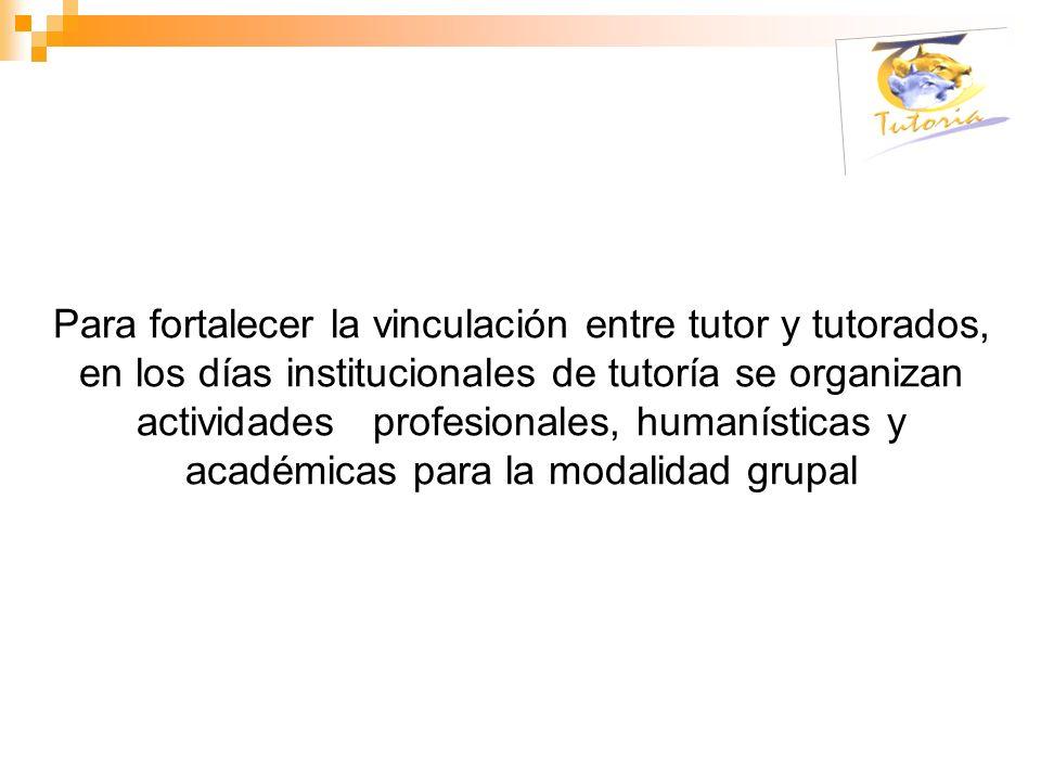 Para fortalecer la vinculación entre tutor y tutorados, en los días institucionales de tutoría se organizan actividades profesionales, humanísticas y