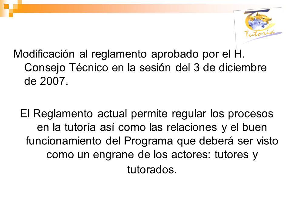 Modificación al reglamento aprobado por el H. Consejo Técnico en la sesión del 3 de diciembre de 2007. El Reglamento actual permite regular los proces