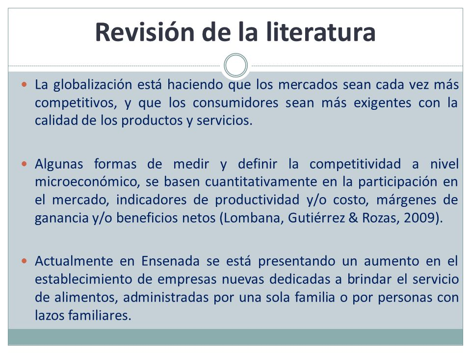 Revisión de la literatura La globalización está haciendo que los mercados sean cada vez más competitivos, y que los consumidores sean más exigentes co
