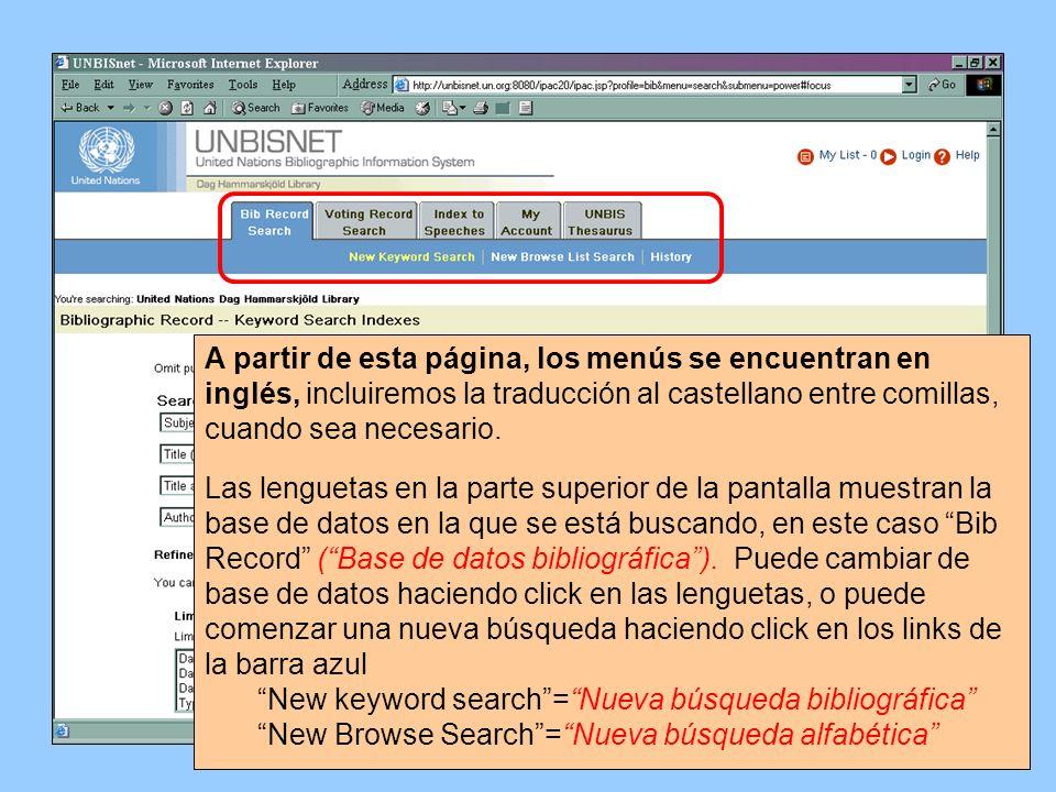 A partir de esta página, los menús se encuentran en inglés, incluiremos la traducción al castellano entre comillas, cuando sea necesario. Las lengueta
