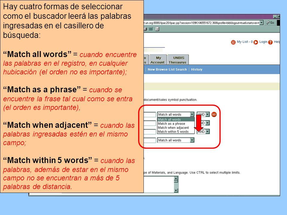 Hay cuatro formas de seleccionar como el buscador leerá las palabras ingresadas en el casillero de búsqueda: Match all words = cuando encuentre las pa