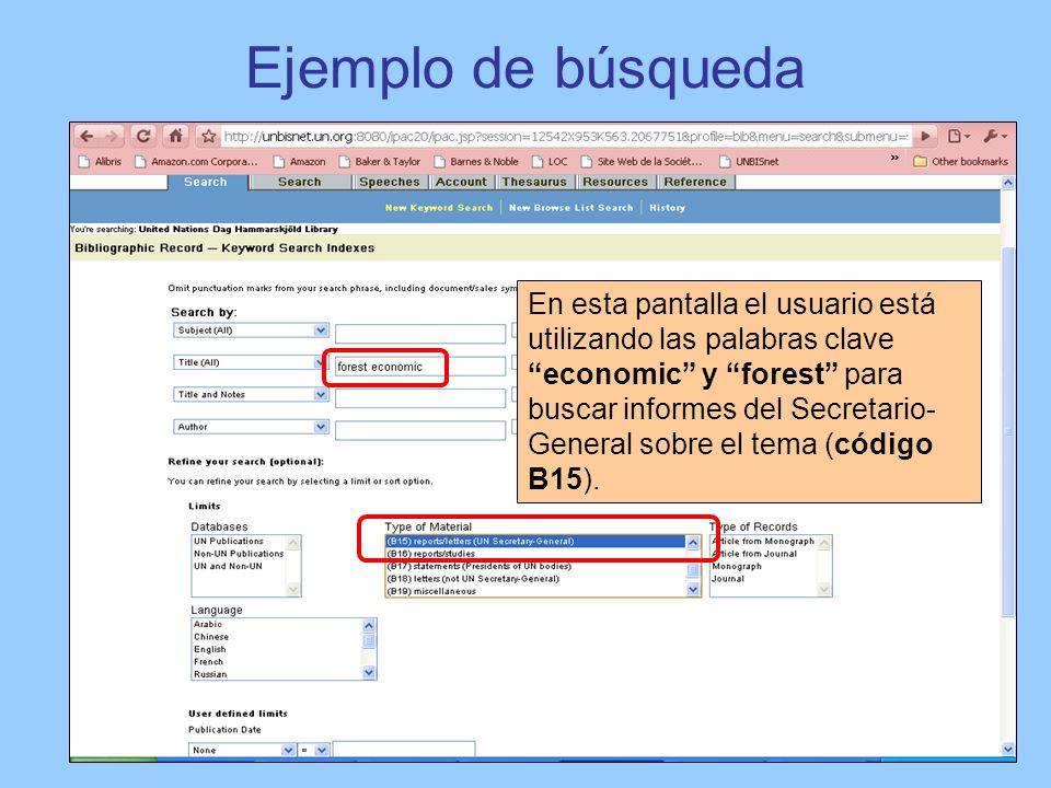 Ejemplo de búsqueda En esta pantalla el usuario está utilizando las palabras clave economic y forest para buscar informes del Secretario- General sobr