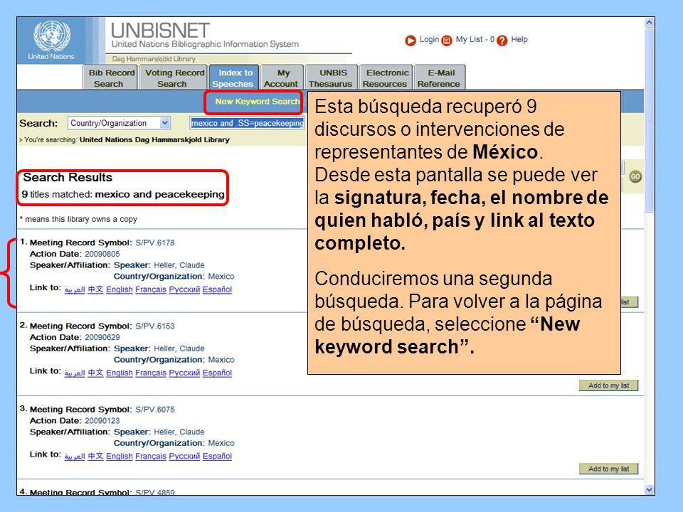 Esta búsqueda recuperó 9 discursos o intervenciones de representantes de México. Desde esta pantalla se puede ver la signatura, fecha, el nombre de qu