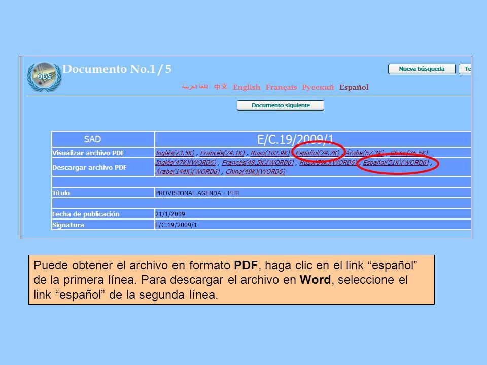 Puede obtener el archivo en formato PDF, haga clic en el link español de la primera línea. Para descargar el archivo en Word, seleccione el link españ