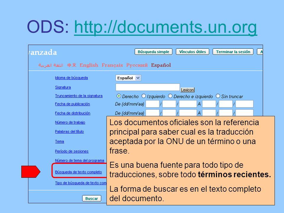 ODS: http://documents.un.orghttp://documents.un.org Los documentos oficiales son la referencia principal para saber cual es la traducción aceptada por