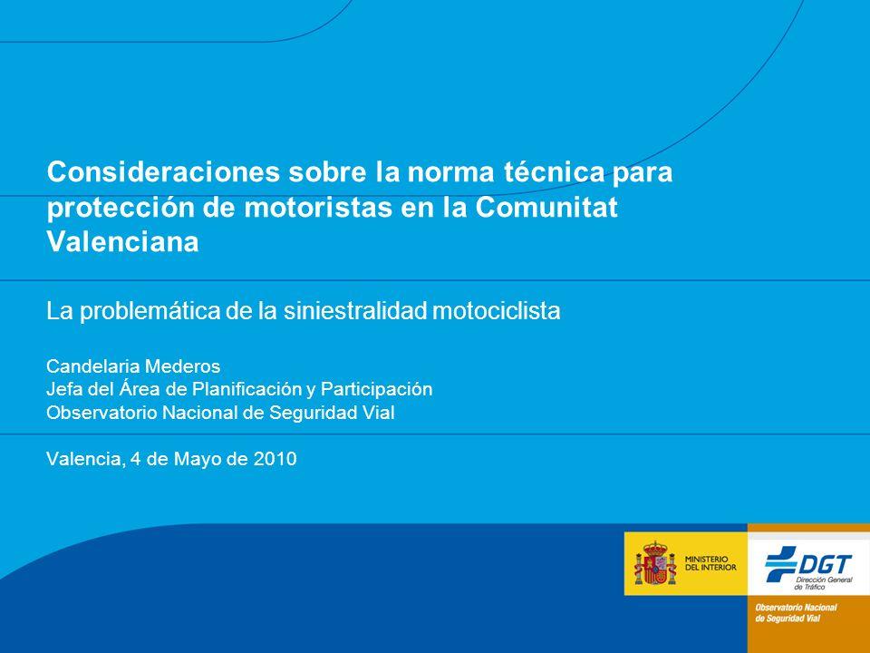Consideraciones sobre la norma técnica para protección de motoristas en la Comunitat Valenciana La problemática de la siniestralidad motociclista Cand