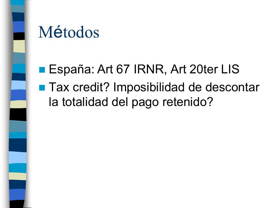 M é todos España: Art 67 IRNR, Art 20ter LIS Tax credit.
