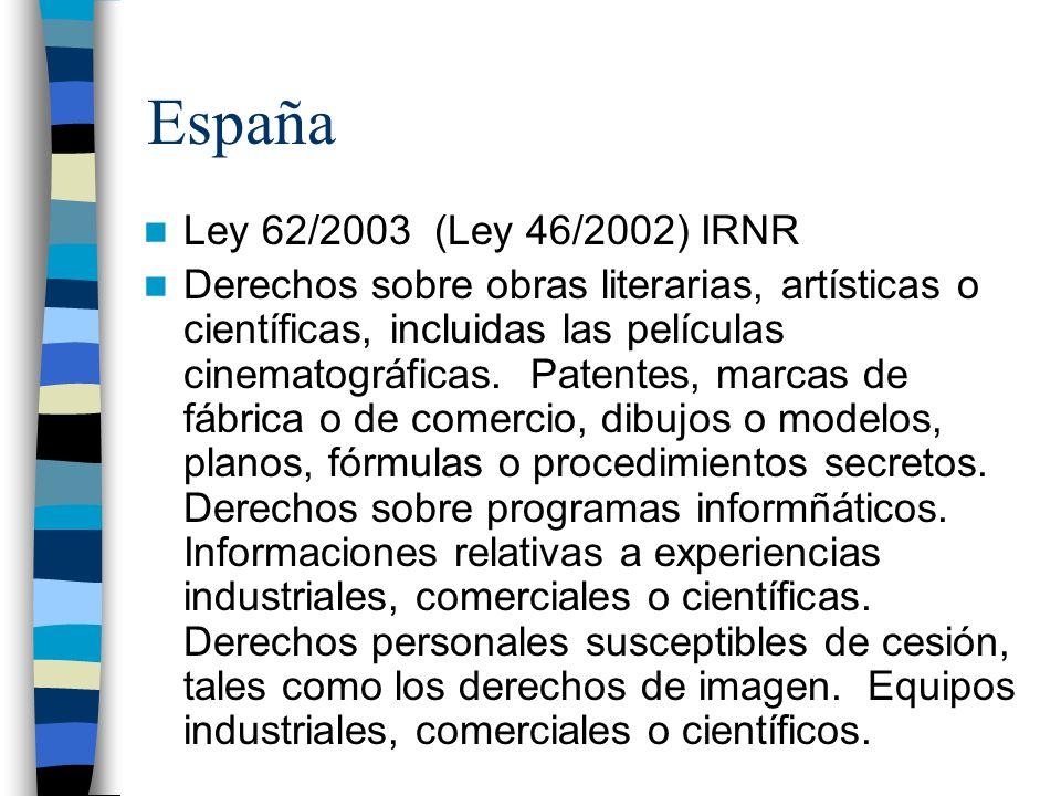 España Ley 62/2003 (Ley 46/2002) IRNR Derechos sobre obras literarias, artísticas o científicas, incluidas las películas cinematográficas.