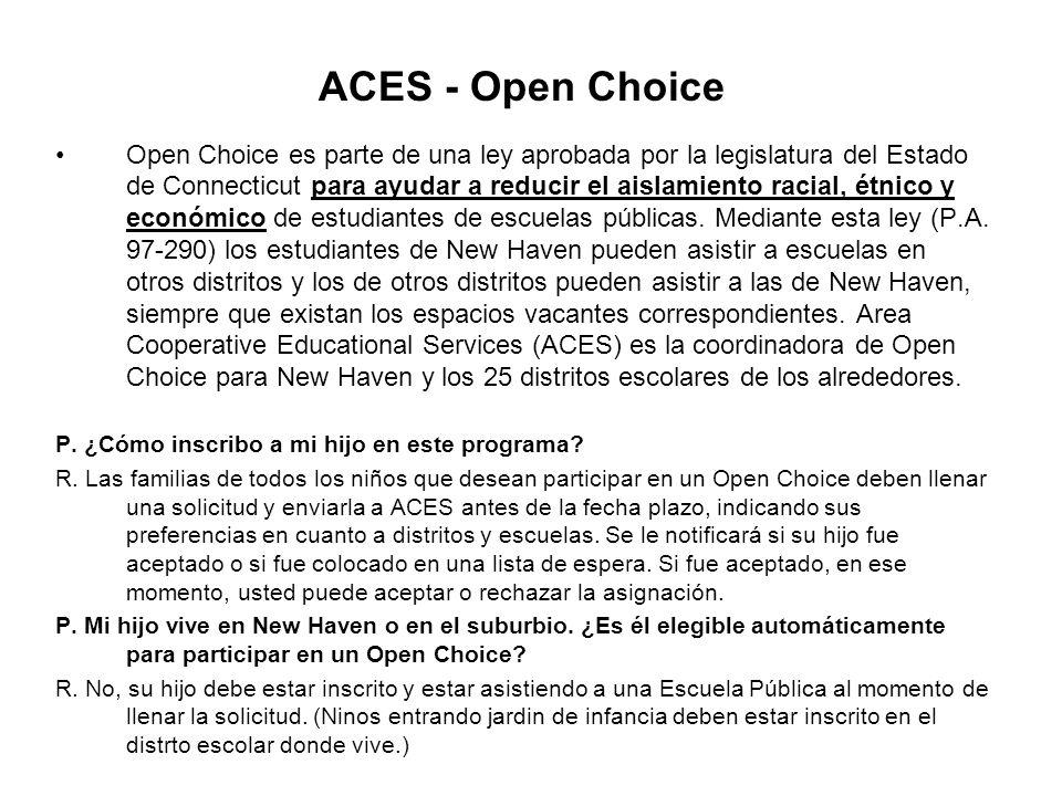 ACES - Open Choice Open Choice es parte de una ley aprobada por la legislatura del Estado de Connecticut para ayudar a reducir el aislamiento racial, étnico y económico de estudiantes de escuelas públicas.