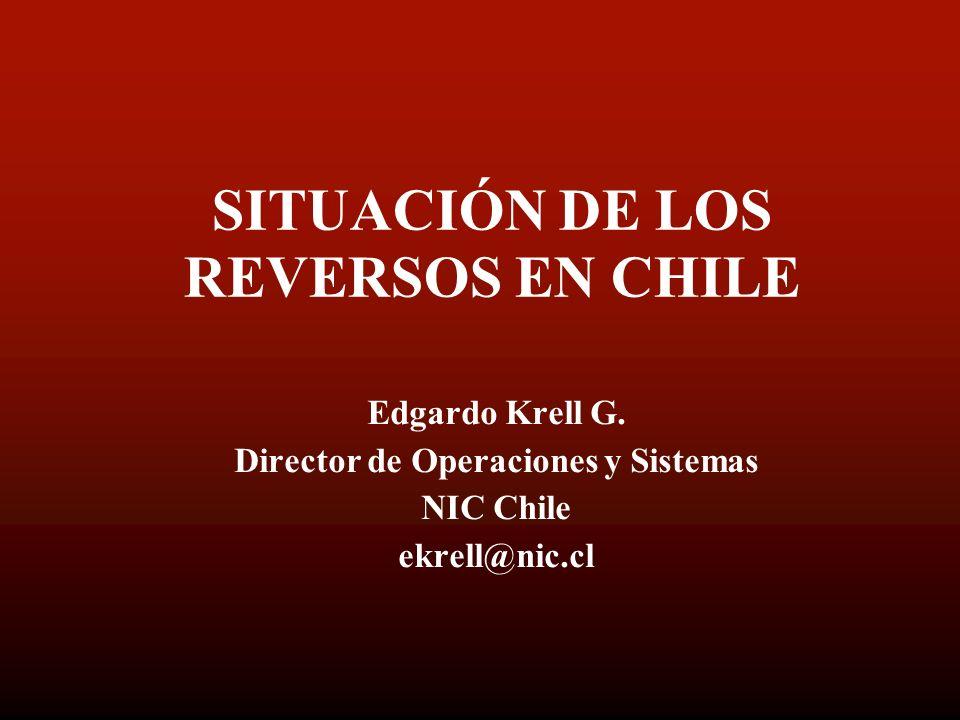SITUACIÓN DE LOS REVERSOS EN CHILE Edgardo Krell G.