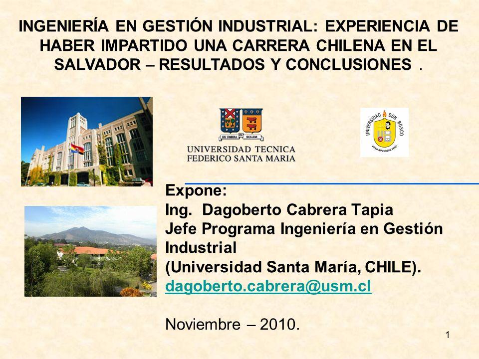 1 Expone: Ing. Dagoberto Cabrera Tapia Jefe Programa Ingeniería en Gestión Industrial (Universidad Santa María, CHILE). dagoberto.cabrera@usm.cl Novie