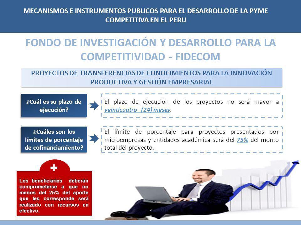 FONDO DE INVESTIGACIÓN Y DESARROLLO PARA LA COMPETITIVIDAD - FIDECOM PROYECTOS DE TRANSFERENCIAS DE CONOCIMIENTOS PARA LA INNOVACIÓN PRODUCTIVA Y GESTIÓN EMPRESARIAL El plazo de ejecución de los proyectos no será mayor a veinticuatro (24) meses.