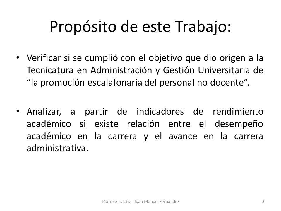 Propósito de este Trabajo: Verificar si se cumplió con el objetivo que dio origen a la Tecnicatura en Administración y Gestión Universitaria de la promoción escalafonaria del personal no docente.
