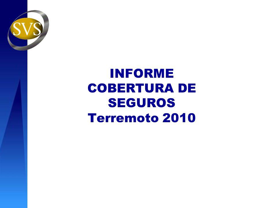 INFORME COBERTURA DE SEGUROS Terremoto 2010