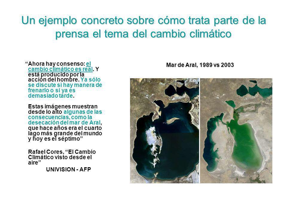 Un ejemplo concreto sobre cómo trata parte de la prensa el tema del cambio climático Ahora hay consenso: el cambio climático es real. Y está producido
