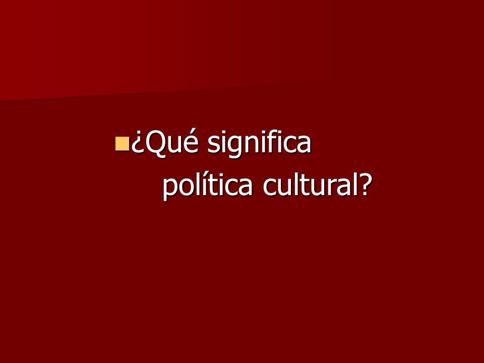¿Qué significa ¿Qué significa política cultural?
